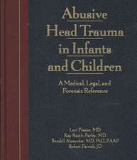 Frasier, L:  Abusive Head Trauma in Infants and Children