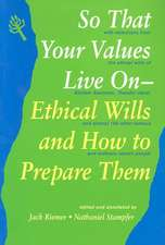 So That Your Values Live on:  Ethical Wills and How to Prepare Them