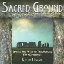 Sacred Ground:  Music and Window Frequencies for Meditation