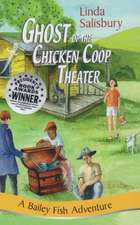 Ghost of the Chicken Coop Theater: A Bailey Fish Adventure