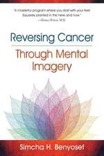 Reversing Cancer Through Mental Imagery