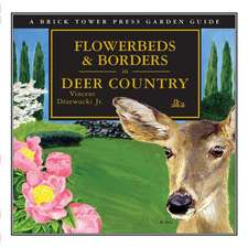 Flowerbeds and Borders in Deer Country:  For the Home and Garden