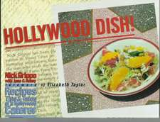 Hollywood Dish: Recipes, Tips and Tales of a Hollywood Caterer