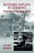 Rudyard Kipling in Vermont (Hc):  Birthplace of the Jungle Books