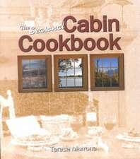 The Seasonal Cabin Cookbook:  Field Guide