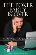 The Poker Party Is Over:  What Will You Do Now?
