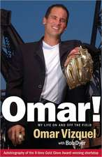 Omar!:  My Life on and Off the Field