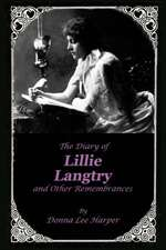 The Diary of Lillie Langtry:  And Other Remembrances