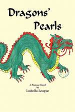 Dragons' Pearls:  Explaining in Plain English How Dogs Learn and How Best to Teach Them