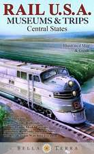 Rail U.S.A. Museums & Trips, Central States