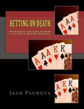 Betting on Death:  Everything You Need to Host a Las Vegas Murder Mystery!