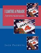 I Loathe a Parade:  Everything You Need to Host a 4th of July Murder Mystery!