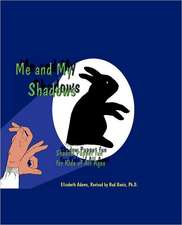 Me and My Shadows:  A Survivor's Search for Meaning