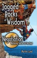 Jagged Rocks of WisdomNegotiation: Mastering the Art of the Deal