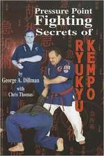 Pressure Point Fighting Secrets of Ryukyu Kempo