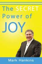 The Secret Power of Joy