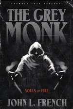 The Grey Monk:  Souls on Fire