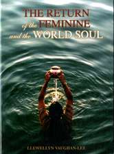 The Return of the Feminine & the World Soul:  Working with the Primal Energies of Life