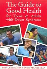 The Guide to Good Health for Teens & Adults with Down Syndrome:  A Parents' Guide to Helping Children with Executive Functioning