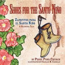 Shoes for the Santo Nino/Zapatitos Para El Santo Nino:  A Bilingual Tale