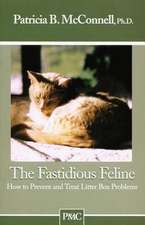 The Fastidious Feline:  How to Prevent and Treat Litter Box Problems