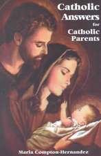 Catholic Answers for Catholic Parents