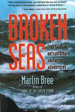 Broken Seas: True Tales of Extraordinary Seafaring Adventures