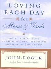 Loving Each Day for Moms and Dads
