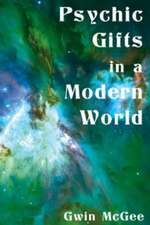 Psychic Gifts in a Modern World:  Questions for the Inspired Mind