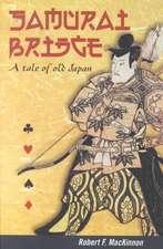 Samurai Bridge:  A Tale of Old Japan
