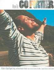 How to Go Further:  A Guide to Simple Organic Living with Woody Harrelson & Friends