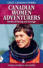 Canadian Women Adventurers: Stories of Daring and Courage
