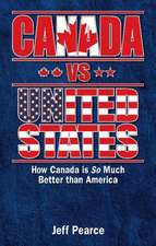 Canada vs United States: How Canada is So Much Better than America