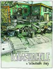 Ramshackle:  A Yellowknife Story
