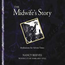 The Midwife's Story: Inspirations for Advent Times