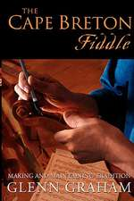 The Cape Breton Fiddle:  Making and Maintaining Tradition