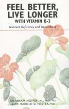 Feel Better, Live Longer with Vitamin B-3: Nutrient Deficiency & Dependency