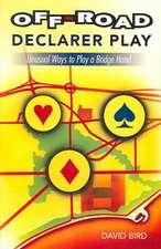 Off-Road Declarer Play:  Unusual Ways to Play a Bridge Hand