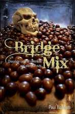 Bridge Mix:  Chocolate-Coated Contracts and Plenty of Nuts
