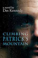 Climbing Patrick's Mountain: A Novel