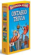 Ontario Trivia Box Set: Bathroom Book of Ontario Trivia, Bathroom Book of Ontario History, Weird Ontario Places