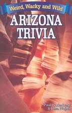 Weird, Wacky and Wild Arizona Trivia