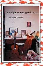 Lamplighter Most Gracious ...