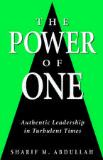 The Power of One: Authentic Leadership in Turbulent Times