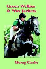 Green Wellies and Wax Jackets