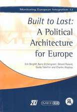 Built to Last: A Political Architecture for Europe: Monitoring European Integration 12