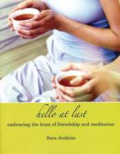 Hello at Last:  Embracing the Koan of Friendship and Meditation