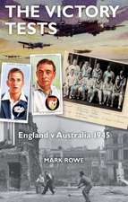 The Victory Tests: England v Australia 1945