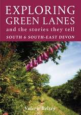 Exploring Green Lanes and the Stories They Tell - South and South-East Devon