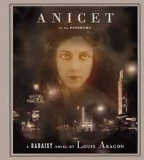Anicet Or The Panorama: A Dadaist Novel